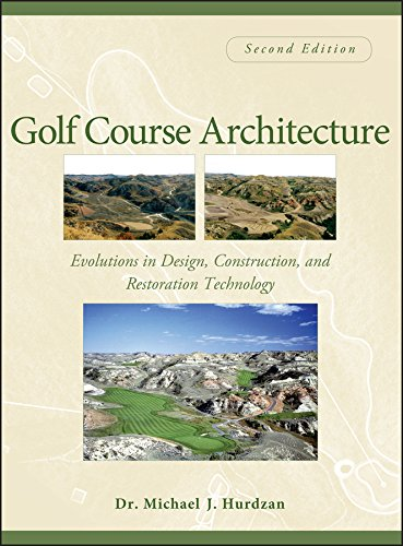 Golf Course Architecture: Evolutions in Design, Construction, and Restoration ()