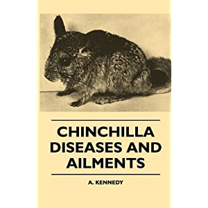 Chinchilla Diseases And Ailments A. Kennedy