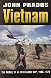 Vietnam: The History of an Unwinnable War, 1945-1975 (Modern War Studies)