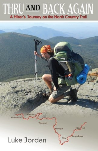 Thru and Back Again: A Hiker's Journey on the North Country Trail ()