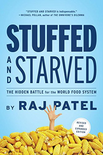 Revised System - Stuffed and Starved: The Hidden Battle for the World Food System - Revised and Updated