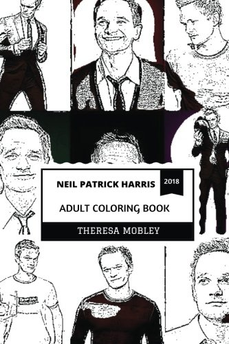Neil Patrick Harris Adult Coloring Book: Barney Stinson from How I Met Your Mother and Academy Award Host, Proud Gay Persona and Tony Award Winner ... Coloring Book (Neil Patrick Harris Books) ()