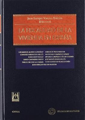 Fiscalidad de la vivienda en España, la Estudios / Comentarios Leg: Amazon.es: Varona Alabern, Juan E. (ed.): Libros