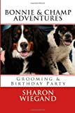 Bonnie and Champ Adventures, Sharon Wiegand, 1482651955