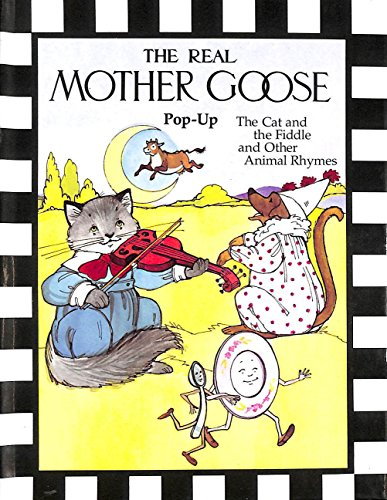 The Cat and the Fiddle and Other Animal Rhymes (Real Mother Goose Pop-up S.)