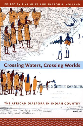 Crossing Waters, Crossing Worlds: The African Diaspora in Indian Country