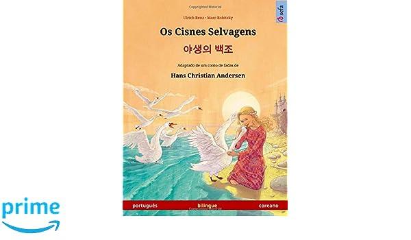 Os Cisnes Selvagens - Yasaengui baekjo. Livro infantil ...