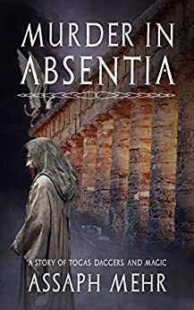 Murder In Absentia: Togas, Daggers, and Magic (Felix the Fox Book 1) by [Mehr, Assaph]