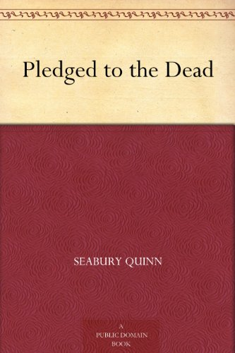 Amazon Pledged To The Dead Ebook Seabury Quinn Kindle Store