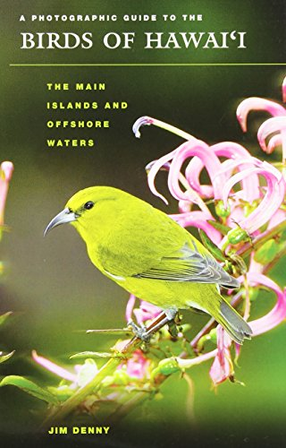 A Photographic Guide to the Birds of Hawaii: The Main Islands and Offshore Waters (Latitude 20 Books (Paperback))