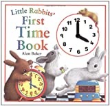 Little Rabbits' First Time Book, Alan Baker, 0753452200