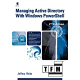 Managing Active Directory with Windows Powershell: Tfm, 2nd Edition