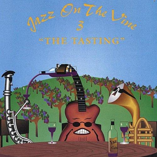 Jazz On The Vine 3: The Tasting ()