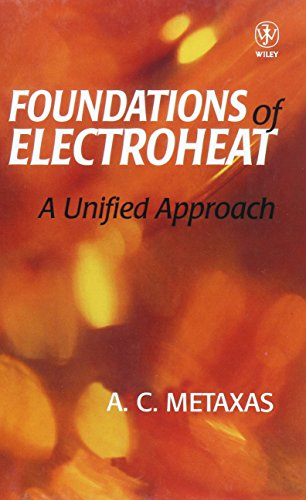 Foundations of Electroheat : A Unified Approach