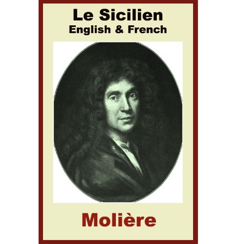 Le Sicilien - [French & English Bilingual Edition] - Paragraph by Paragraph Translation