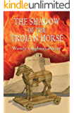 The Shadow of the Trojan Horse (Shadows from the Past Book 3)