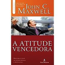 Atitude vencedora: descubra a chave do sucesso pessoal e profissional