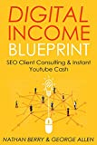 DIGITAL INCOME BLUEPRINT: SEO Client Consulting & Instant Youtube Cash