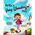 Bella's Very Wonderful Day