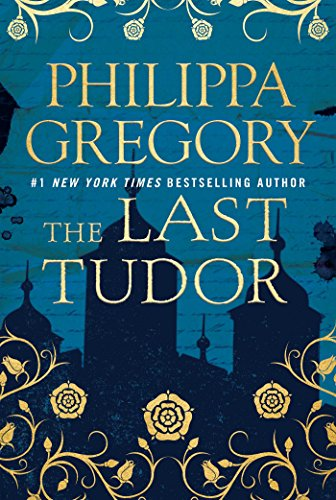 The Last Tudor (The Plantagenet and Tudor Novels)