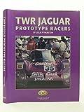 TWR Jaguar Prototype Racers: Group C and XJR Cars, 1985-93