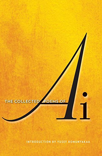 The Collected Poems of Ai by W. W. Norton & Company