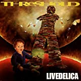 Livedelica by Threshold