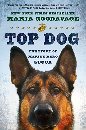 Top Dog: The Story of Marine Hero Lucca (Top Dog The Science Of Winning And Losing)