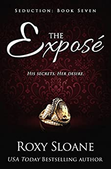 The Exposé  (Seduction Book 7) by [Sloane, Roxy]