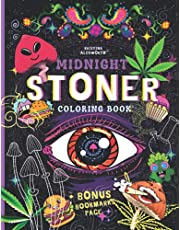 MIDNIGHT STONER Coloring Book + BONUS Bookmarks Page!!: Stoner's Perfect Gift! Funny Trippy Coloring Book For Adults, Mindful Zendoodle Coloring.