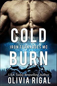 Cold Burn (An Iron Tornadoes MC Romance Book 2) by [Rigal, Olivia]