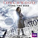 Torchwood: Long Time Dead Audiobook by Sarah Pinborough Narrated by Indira Varma
