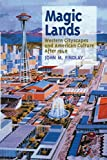Magic Lands: Western Cityscapes and American Culture After 1940