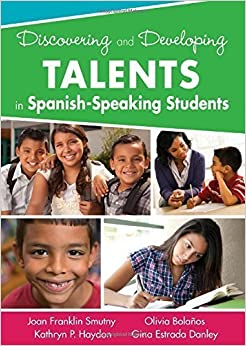 Book Discovering and Developing Talents in Spanish-Speaking Students 1st edition by Smutny, Joan F. (Franklin), Haydon, Kathryn P., Bolanos, Oli (2012)