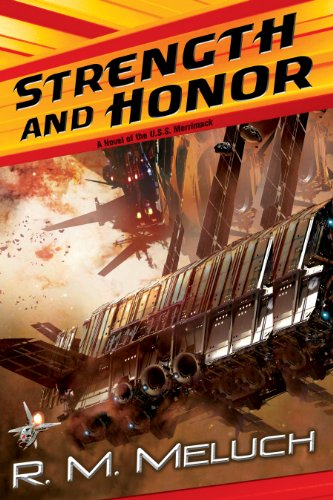 Strength and Honor: A Novel of the U.S.S. Merrimack (Tour of the Merrimack Book 4)