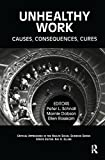 img - for Unhealthy Work: Causes, Consequences, Cures (Critical Approaches in the Health Social Sciences Series) book / textbook / text book