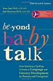 Beyond Baby Talk: From Speaking to Spelling: A Guide to Language and Literacy Development for Parents and Caregivers, Kenn Apel Ph.D., Julie Masterson Ph.D., 0307952282