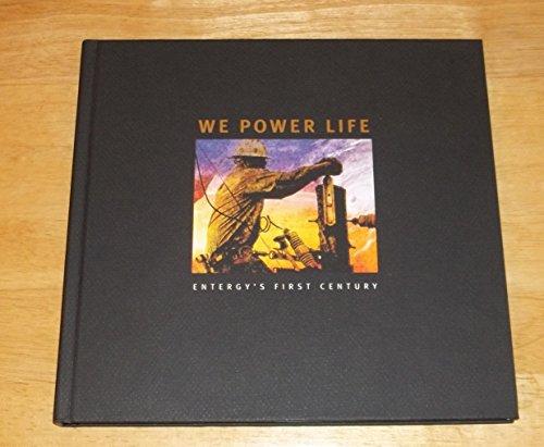We Power Life  Entergys First Century