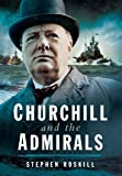 img - for Churchill and The Admirals book / textbook / text book