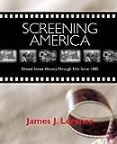 Screening America: United States History through Film since 1900