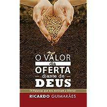 O Valor da Oferta Diante de Deus: 54 Palavras que nos Motivam a Ofertar