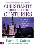 Christianity Through the Centuries: A History of