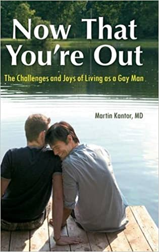 Now That Youre Out: The Challenges and Joys of Living as a Gay Man