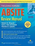 The Johns Hopkins ABSITE Review Manual, Van Arendonk, Kyle and Lipsett, Pamela A., 1451173326