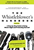 The New Whistleblower's Handbook: A Step-By-Step Guide To Doing What's Right And Protecting Yourself