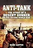 Anti-Tank: The Story of a Desert Gunner in the Second World War