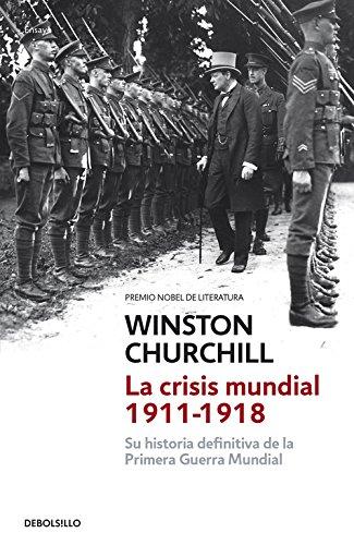 La crisis mundial 1911-1918 / The world crisis 1911-1918 (Spanish Edition)