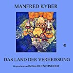 Das Land der Verheißung | Manfred Kyber