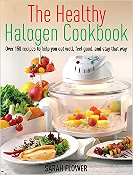 Book The Healthy Halogen Cookbook: Over 150 recipes to help you eat well, feel good – and stay that way