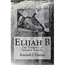 Elijah B: The Treasure of Morgan Malone (The Adventures of Elijah B Book 1)